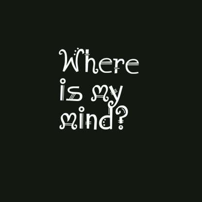 quotes-Where-is-my-mind-